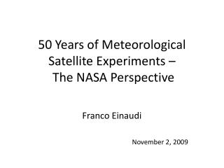 50 Years of Meteorological Satellite Experiments –  The NASA Perspective