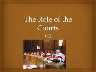 The Role of the Courts