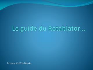 Le guide du Rotablator…