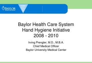 Baylor Health Care System Hand Hygiene Initiative 2008 - 2010