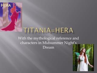 Titania =Hera