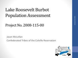 Lake Roosevelt  Burbot  Population Assessment Project No. 2008-115-00