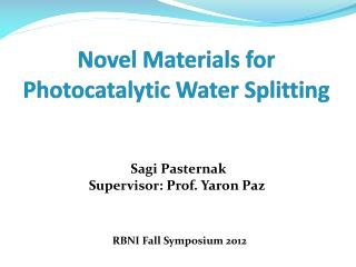 Novel Materials for Photocatalytic Water Splitting