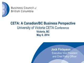 Jock Finlayson  Executive Vice President    and Chief Policy Officer
