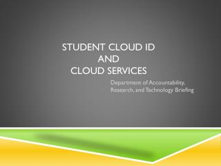 Student Cloud ID  and Cloud Services