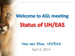 Welcome to AGL meeting Status of UH/EAS