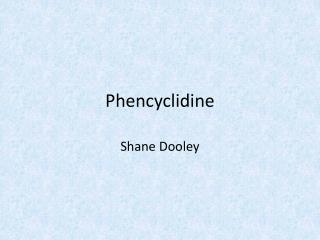 Phencyclidine