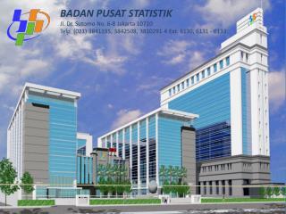 BADAN PUSAT STATISTIK Jl. Dr.  Sutomo  No. 6-8 Jakarta 10710