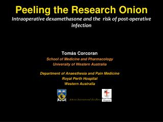 Peeling the Research Onion Intraoperative dexamethasone  and the  risk of post-operative infection