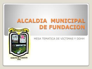 ALCALDIA  MUNICIPAL DE FUNDACION