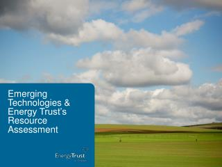 Emerging  Technologies &  Energy Trust's Resource Assessment