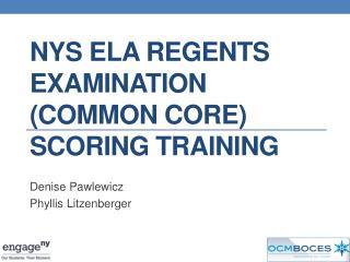 NYS ELA  Regents  Examination (Common Core) Scoring Training