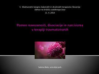 Pomen navezanosti, disociacije in narcisizma v terapiji travmatiziranih