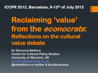 Reclaiming 'value' from the  econocrats :  Reflections on the cultural value debate