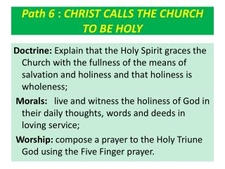 Path  6 :  CHRIST CALLS THE CHURCH TO BE HOLY