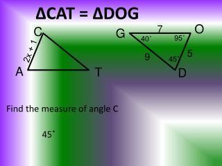 Δ CAT =  Δ DOG
