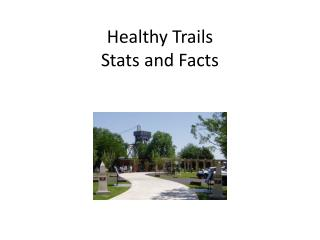 Healthy Trails Stats and Facts