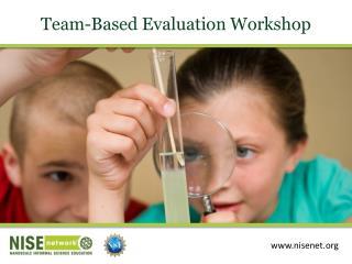 Team-Based Evaluation Workshop