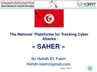 The National  Plateforme for  Tracking  Cyber  Attacks  :  «  SAHER » By  Hafidh  EL  Faleh