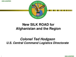 Colonel Ted Hodgson  U.S.  Central Command Logistics Directorate