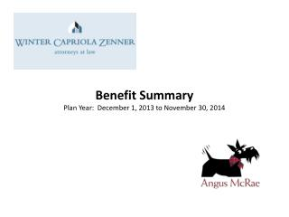 Benefit Summary Plan Year:  December 1, 2013 to November 30, 2014