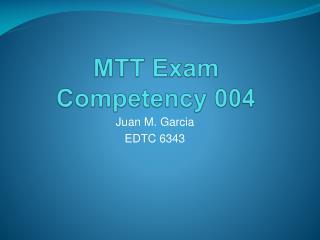 MTT Exam Competency 004