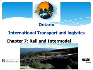 Ontario International Transport and logistics Chapter 7: Rail and  Intermodal