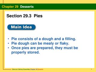 Pie consists of a dough and a filling.  Pie dough can be mealy or flaky.