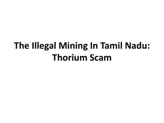 The Illegal Mining In Tamil Nadu - Thorium Scam