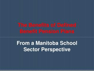 The Benefits of Defined Benefit Pension Plans