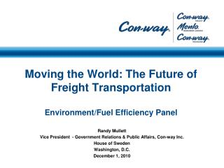 Moving the World: The Future of Freight Transportation Environment/Fuel Efficiency Panel