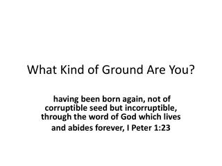 What Kind of Ground Are You?