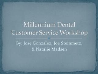 Millennium Dental Customer Service Workshop