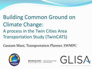 Gautam Mani, Transportation Planner, SWMPC