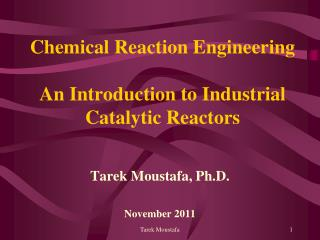 Chemical Reaction Engineering An Introduction to Industrial Catalytic Reactors