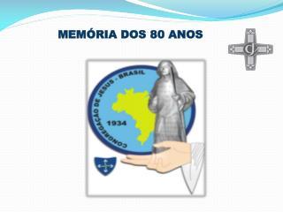 MEMÓRIA DOS 80 ANOS