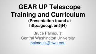 GEAR UP Telescope Training and Curriculum (Presentation found at http://goo.gl/bn5jt4)