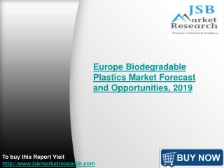 JSB Market Research : Europe Biodegradable Plastics Market