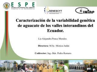 Caracterización de la variabilidad genética de aguacate de los valles interandinos del Ecuador.