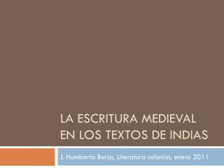La escritura medieval en los textos de Indias