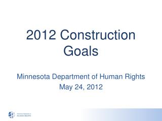 2012 Construction Goals