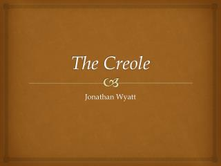 The Creole