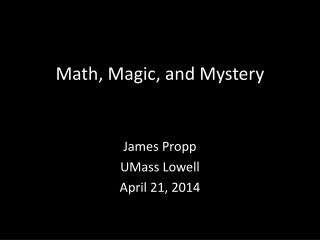 Math, Magic, and Mystery