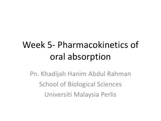 Week 5- Pharmacokinetics of  oral absorption
