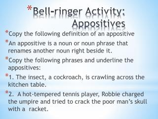Bell-ringer Activity: Appositives