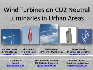 Wind Turbines  on CO2  Neutral Luminaries in  Urban  Areas