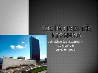 The UN From the beginning