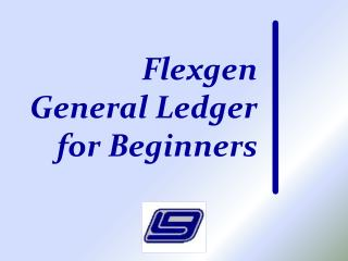 Flexgen General Ledger  for Beginners