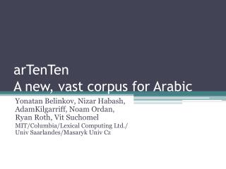 arTenTen A new, vast corpus for Arabic
