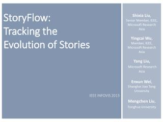 StoryFlow :  Tracking the  Evolution of  Stories IEEE INFOVIS 2013